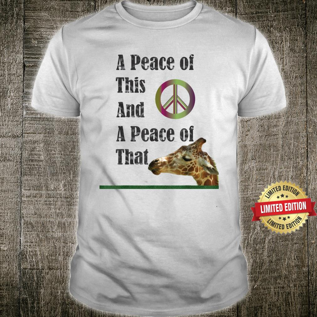 A Peace of This and A Peace of That Shirt