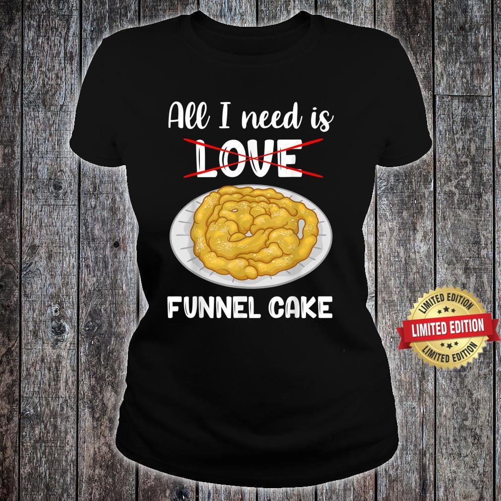All I Need Carnival Fair Food Funnel Cake Shirt ladies tee