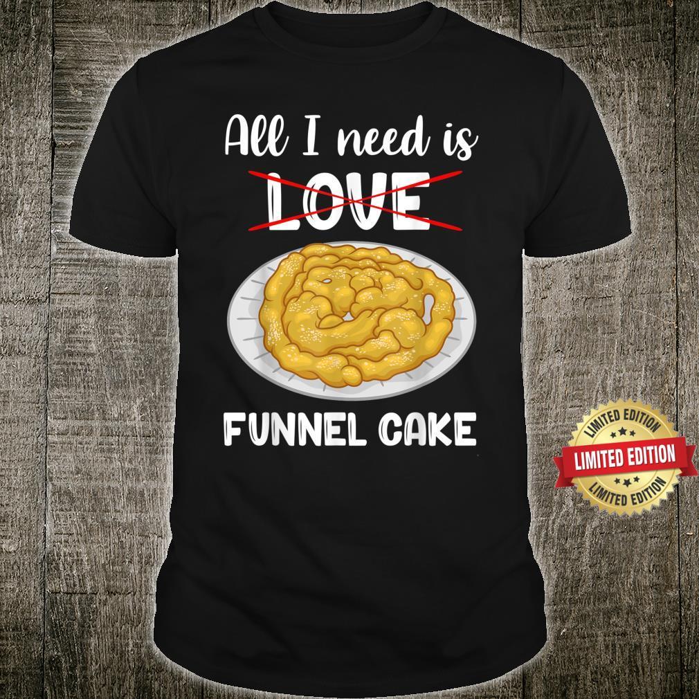 All I Need Carnival Fair Food Funnel Cake Shirt