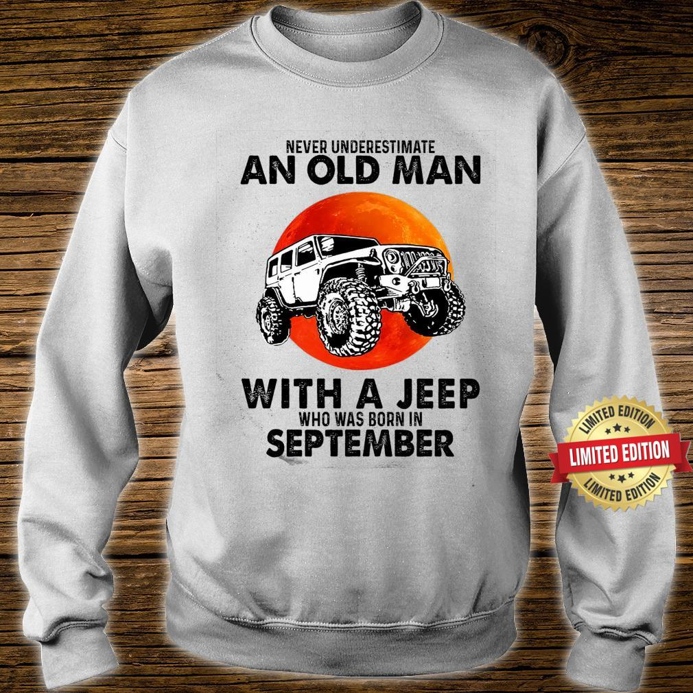 An Old Man With A Jeep Born In September Shirt sweater