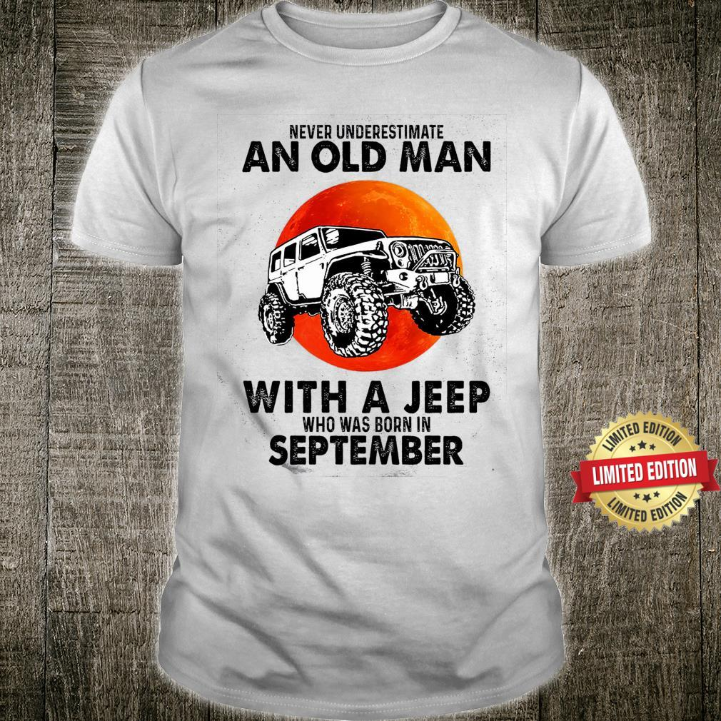 An Old Man With A Jeep Born In September Shirt