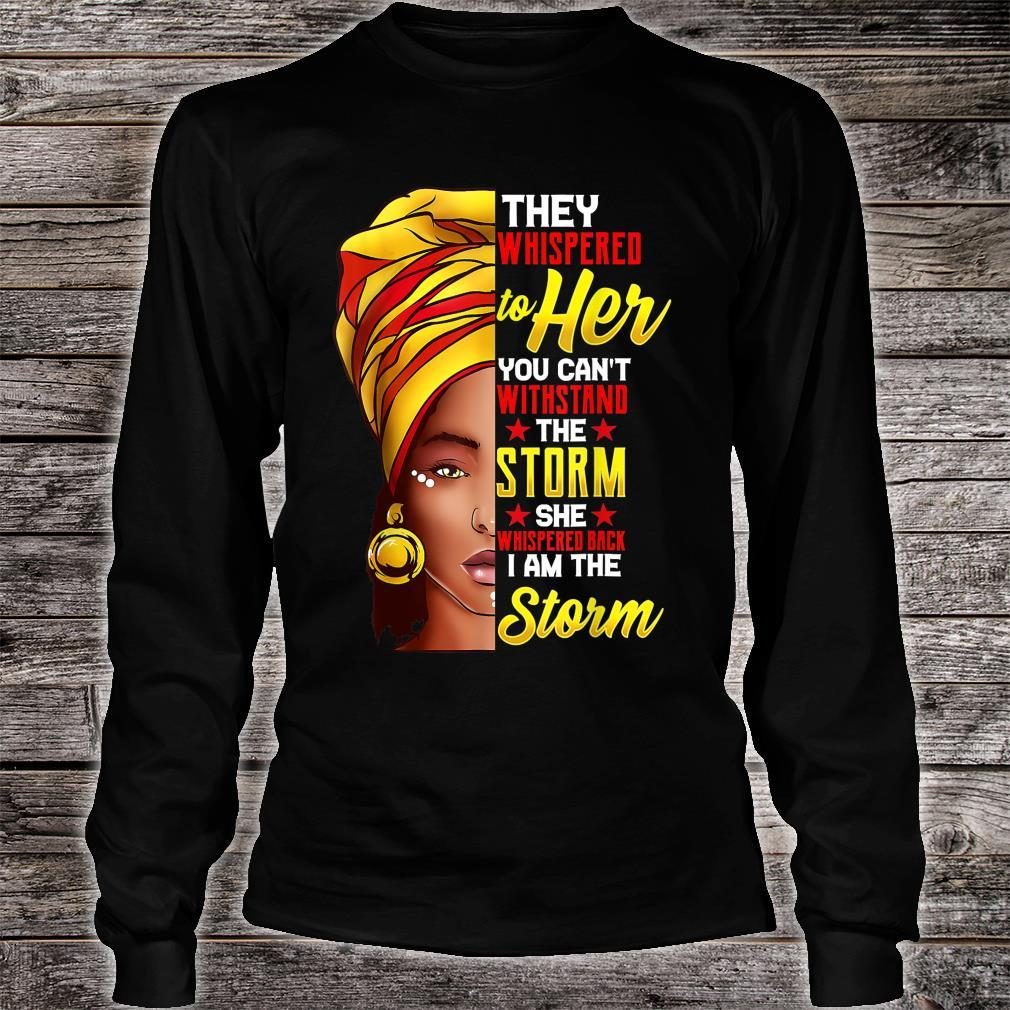 Black Queen Natural Afro African American I Am The Storm Shirt long sleeved