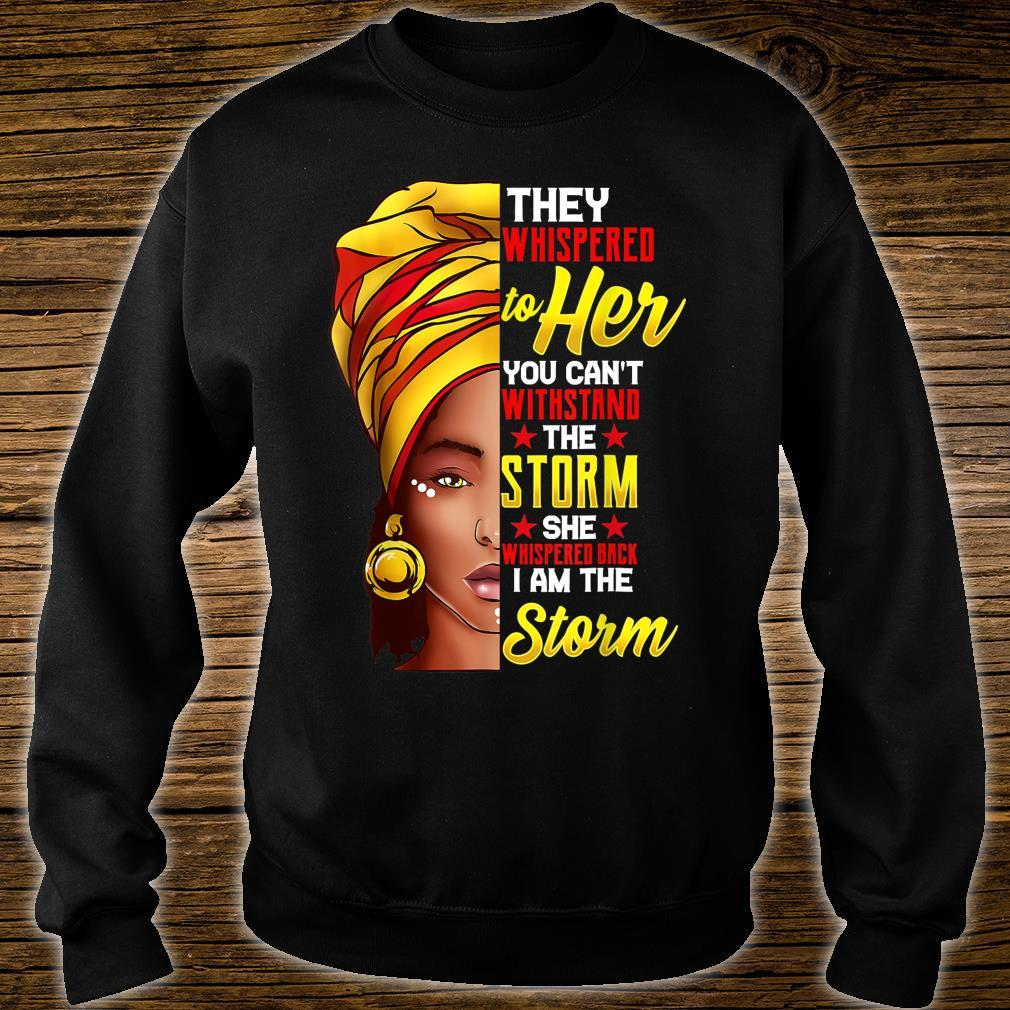 Black Queen Natural Afro African American I Am The Storm Shirt sweater