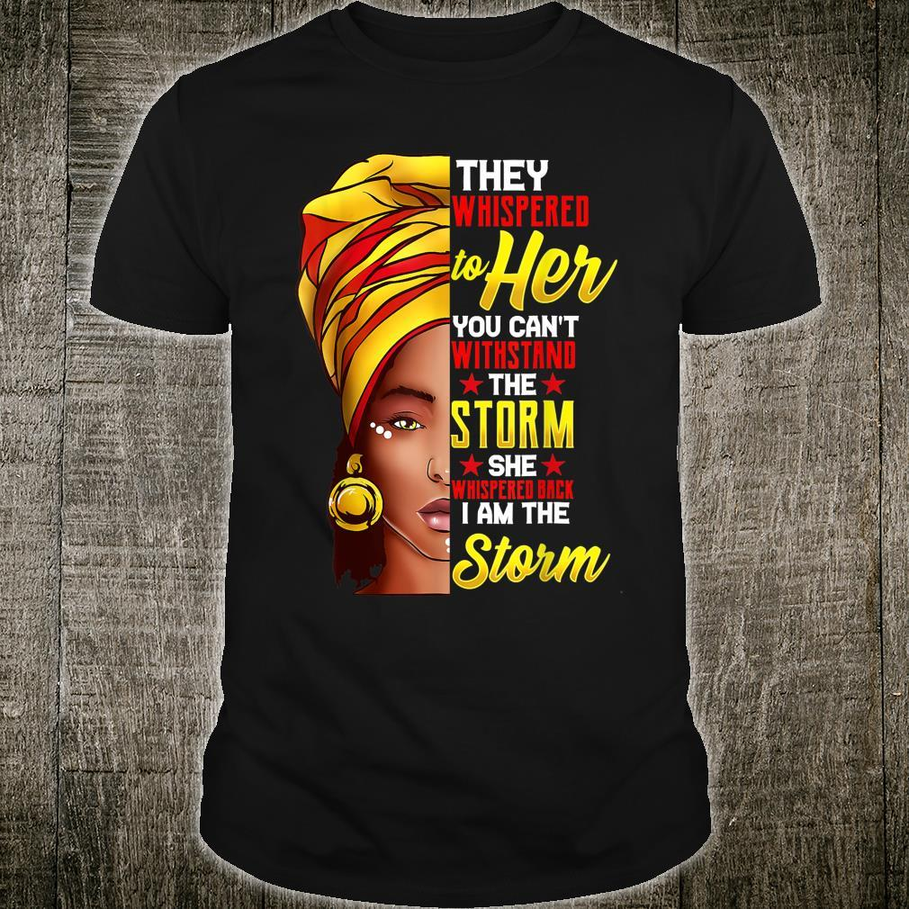 Black Queen Natural Afro African American I Am The Storm Shirt