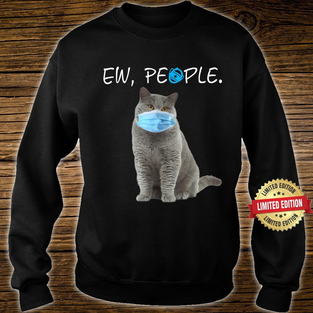 British Shorthair Cat Ew People Cat Wearing A Face Mask Shirt sweater