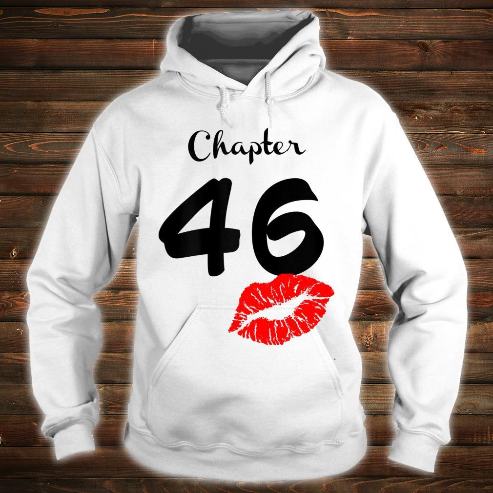 Chapter 46 Years Old 46th Birthday Lips Shirt hoodie