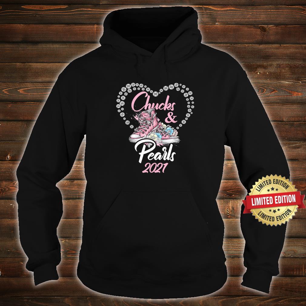 Chucks and Pearls 2021 Shirt hoodie
