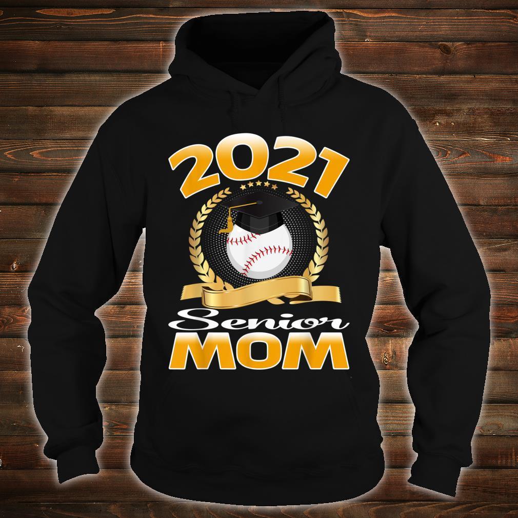 Class of 2021 Senior Baseball Mom Graduation Grad Shirt hoodie