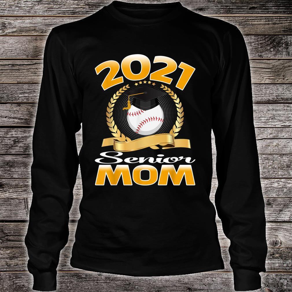 Class of 2021 Senior Baseball Mom Graduation Grad Shirt long sleeved