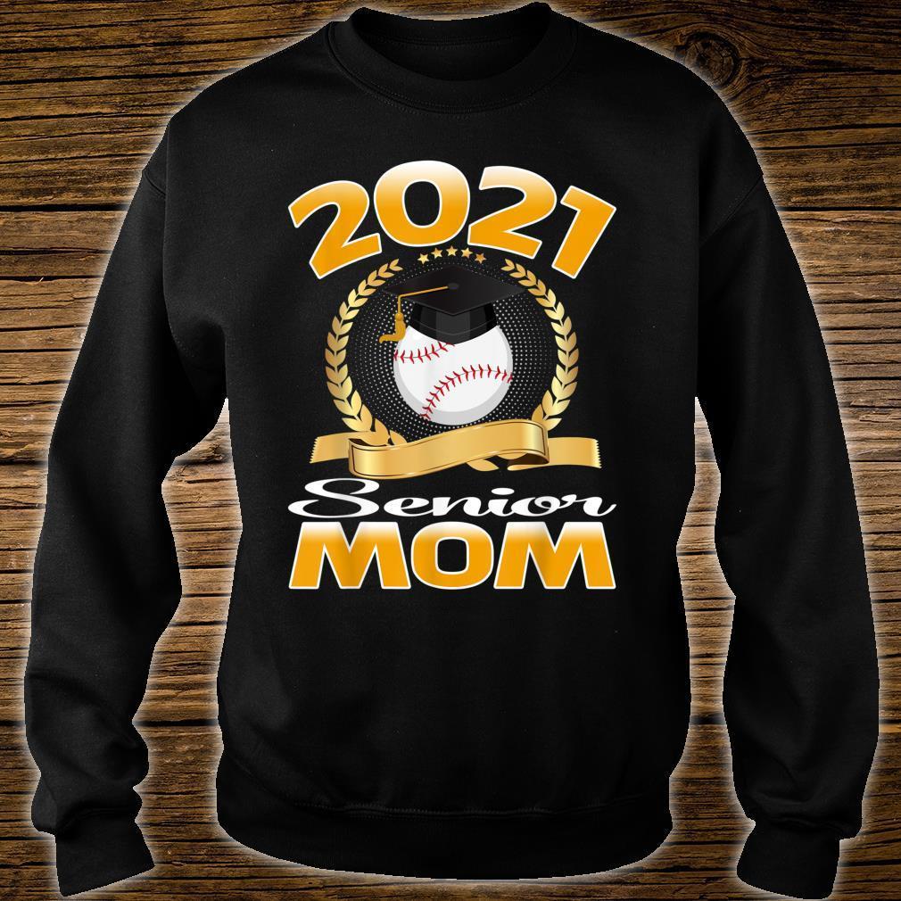 Class of 2021 Senior Baseball Mom Graduation Grad Shirt sweater