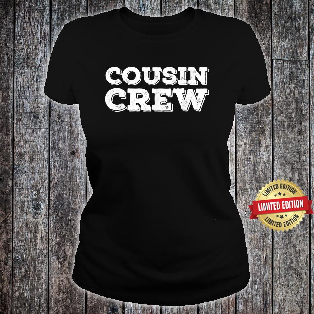 Cousin Crew Squad Team For Toddler Adult Shirt ladies tee