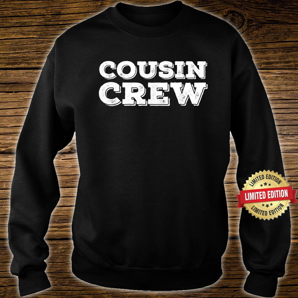 Cousin Crew Squad Team For Toddler Adult Shirt sweater