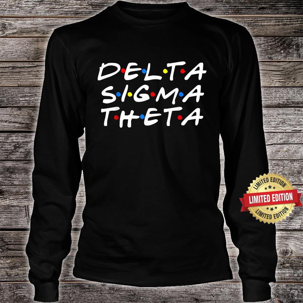 DeltaSigmaTheta Sorority Friends Sisterhood Greek Shirt long sleeved