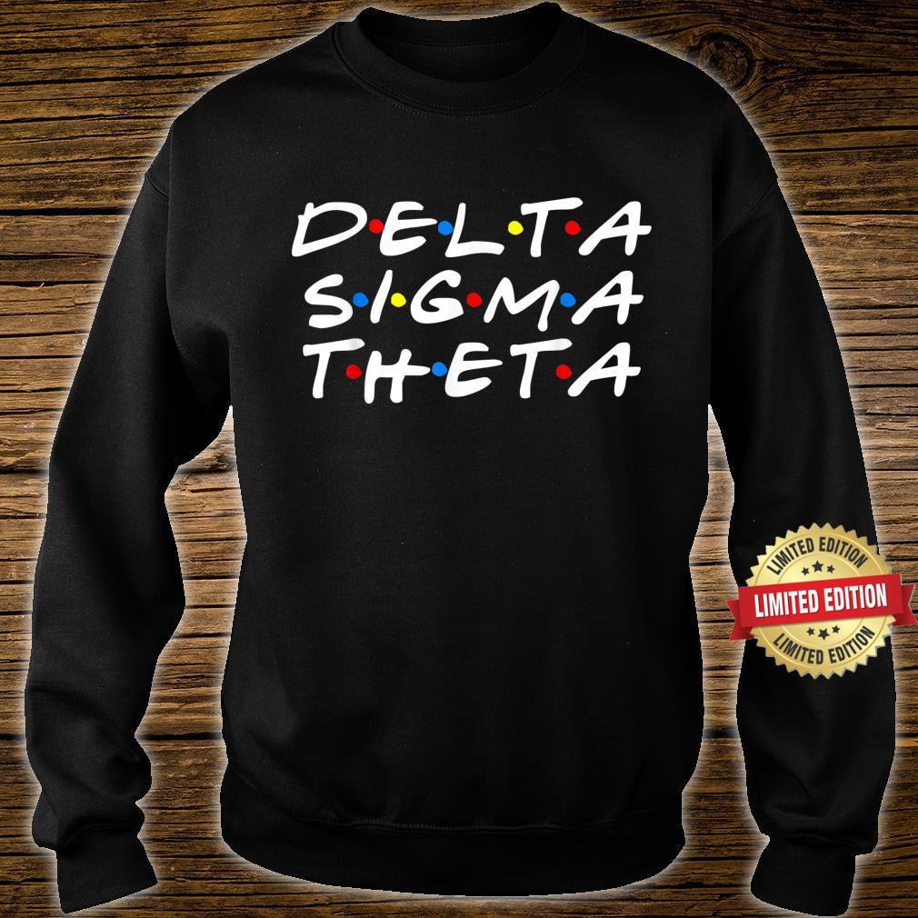 DeltaSigmaTheta Sorority Friends Sisterhood Greek Shirt sweater