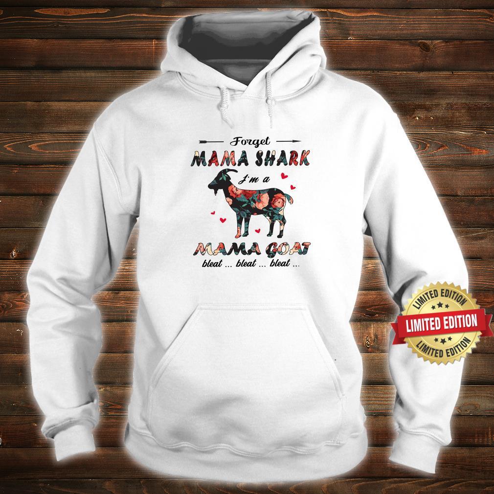 Forget MAma Shark I'm A Mama Goat Shirt hoodie