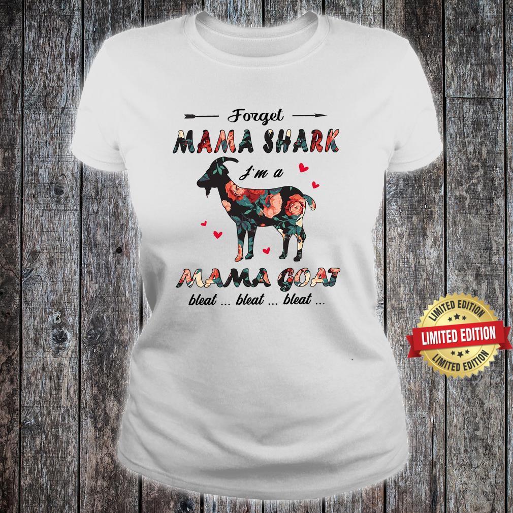 Forget MAma Shark I'm A Mama Goat Shirt ladies tee