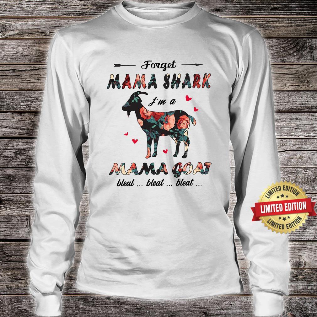 Forget MAma Shark I'm A Mama Goat Shirt long sleeved