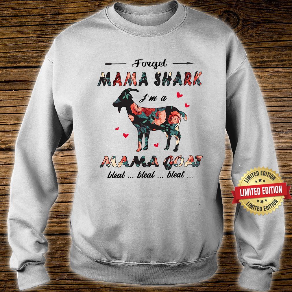 Forget MAma Shark I'm A Mama Goat Shirt sweater