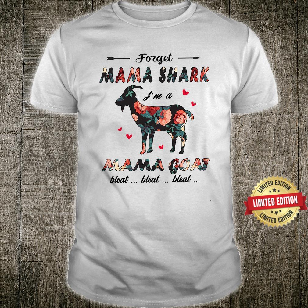 Forget MAma Shark I'm A Mama Goat Shirt