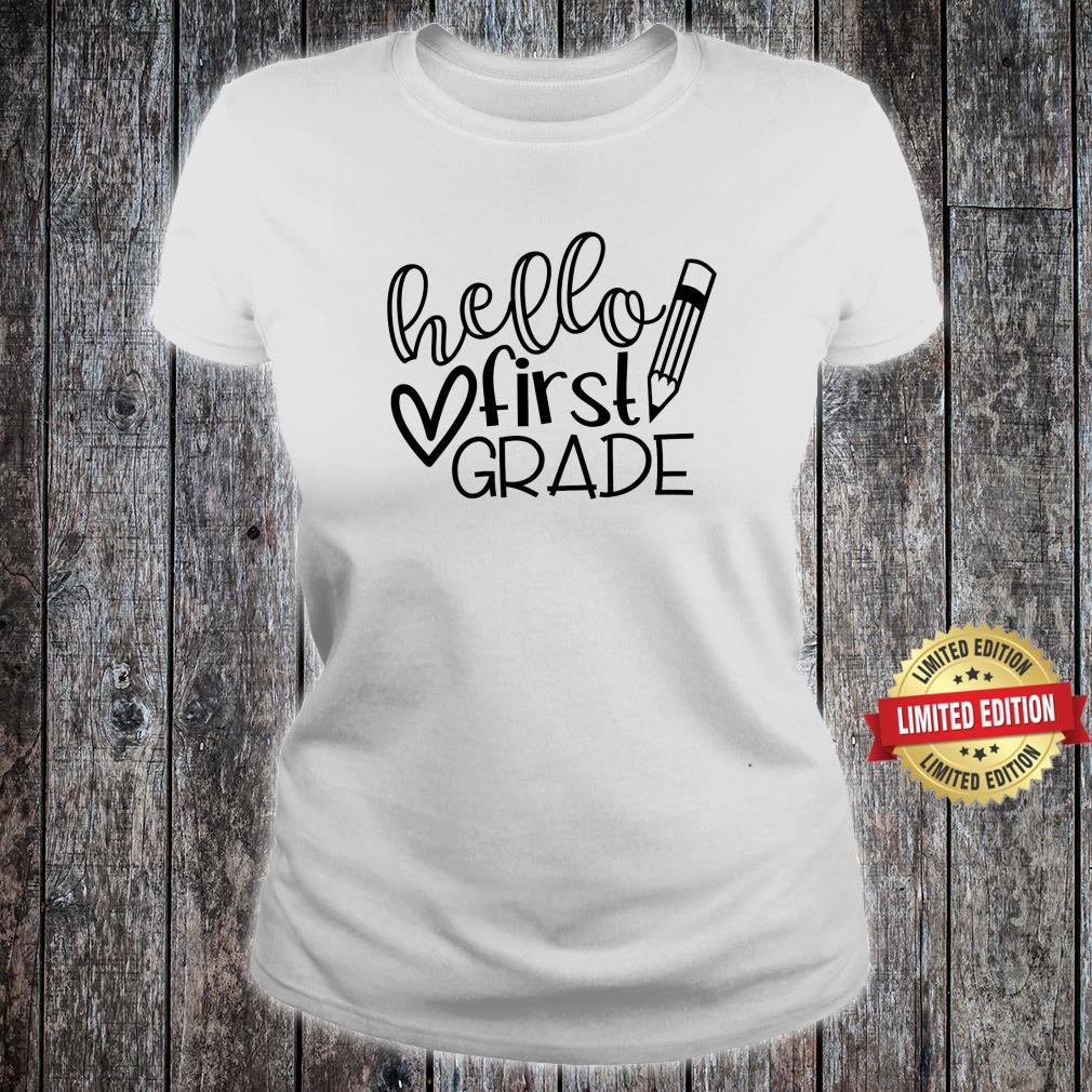 Hello First Grade Shirt, Back to School Shirt, Teacher Shirt ladies tee