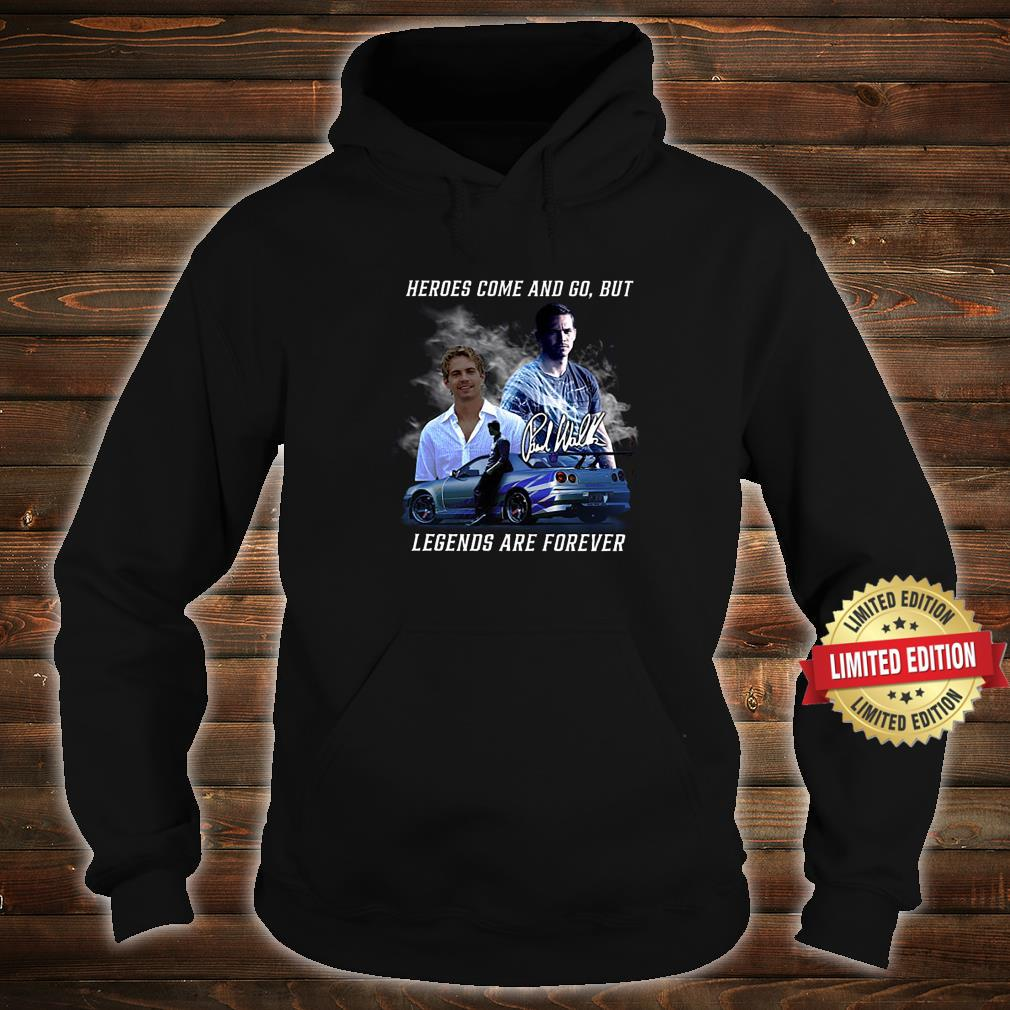 Heros Come And Go But Legend Are Forever Shirt hoodie