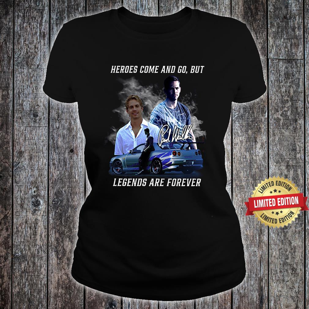 Heros Come And Go But Legend Are Forever Shirt ladies tee