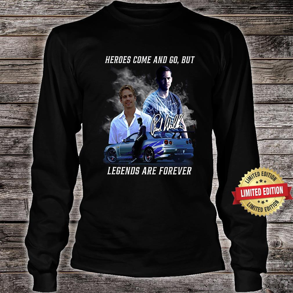 Heros Come And Go But Legend Are Forever Shirt long sleeved