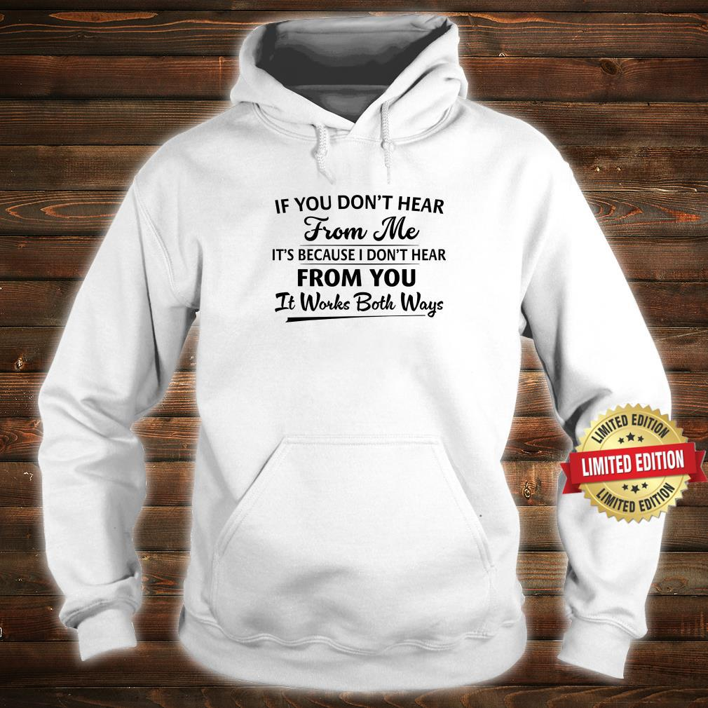 IF You Don't Hear From Me Shirt hoodie