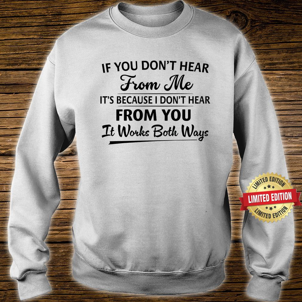 IF You Don't Hear From Me Shirt sweater