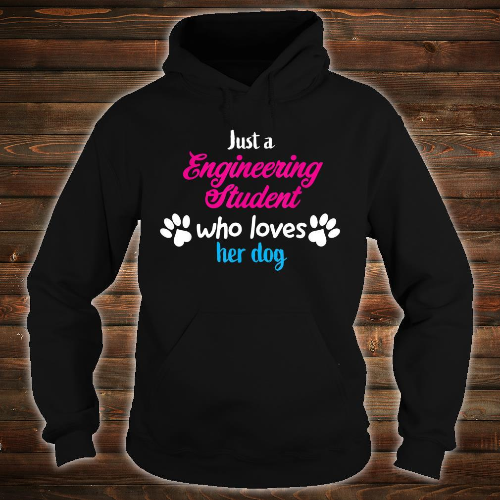 Just Who Engineering Student Loves Her Dog Shirt hoodie