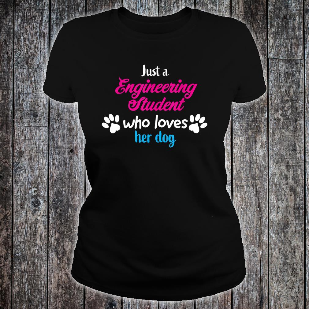 Just Who Engineering Student Loves Her Dog Shirt ladies tee