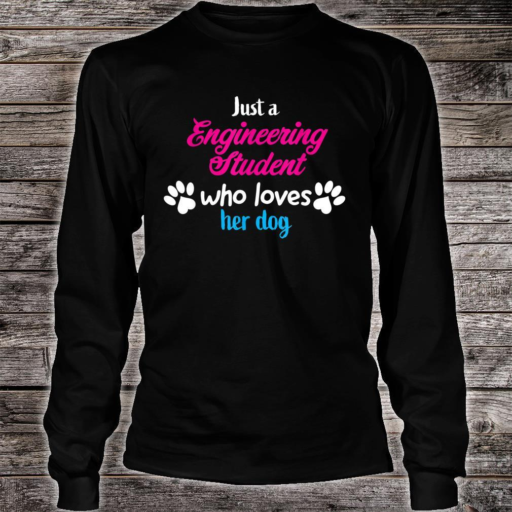 Just Who Engineering Student Loves Her Dog Shirt long sleeved