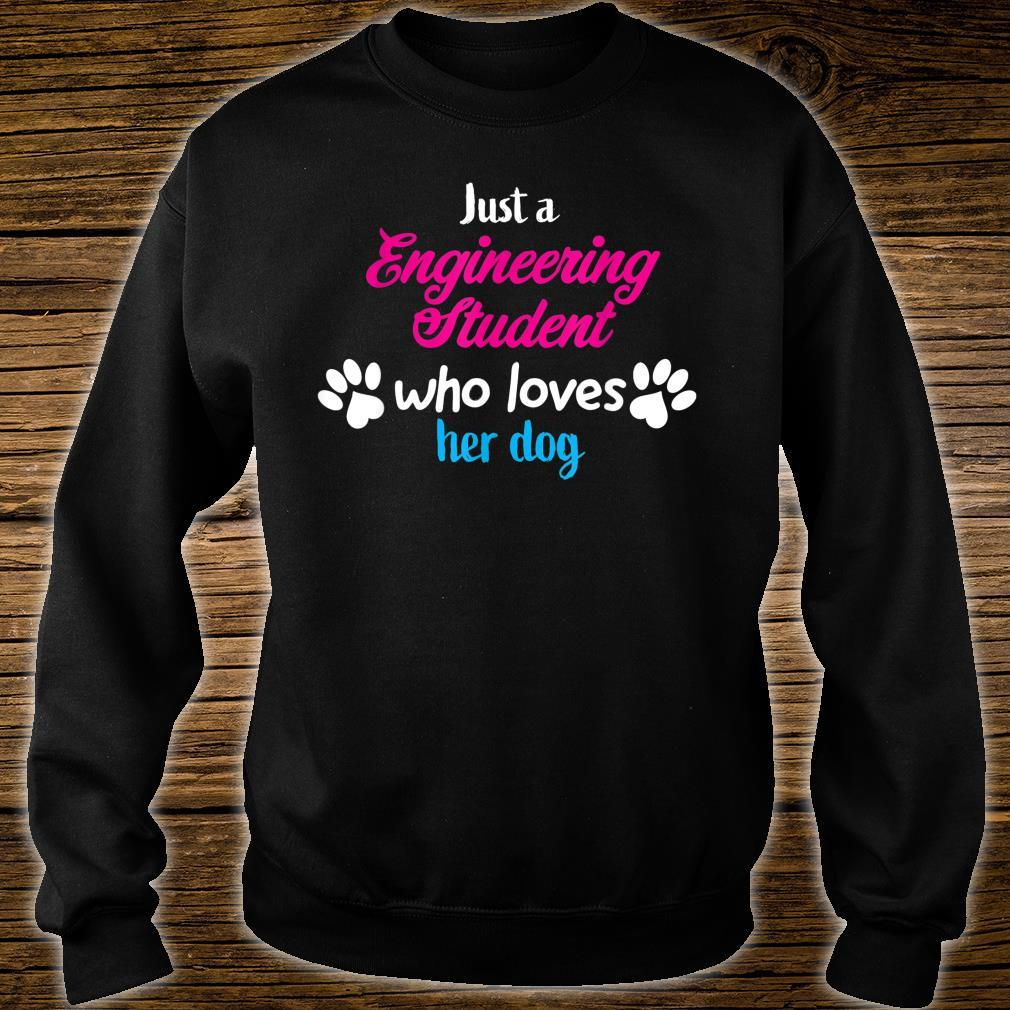 Just Who Engineering Student Loves Her Dog Shirt sweater