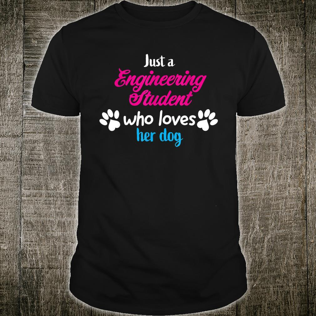 Just Who Engineering Student Loves Her Dog Shirt