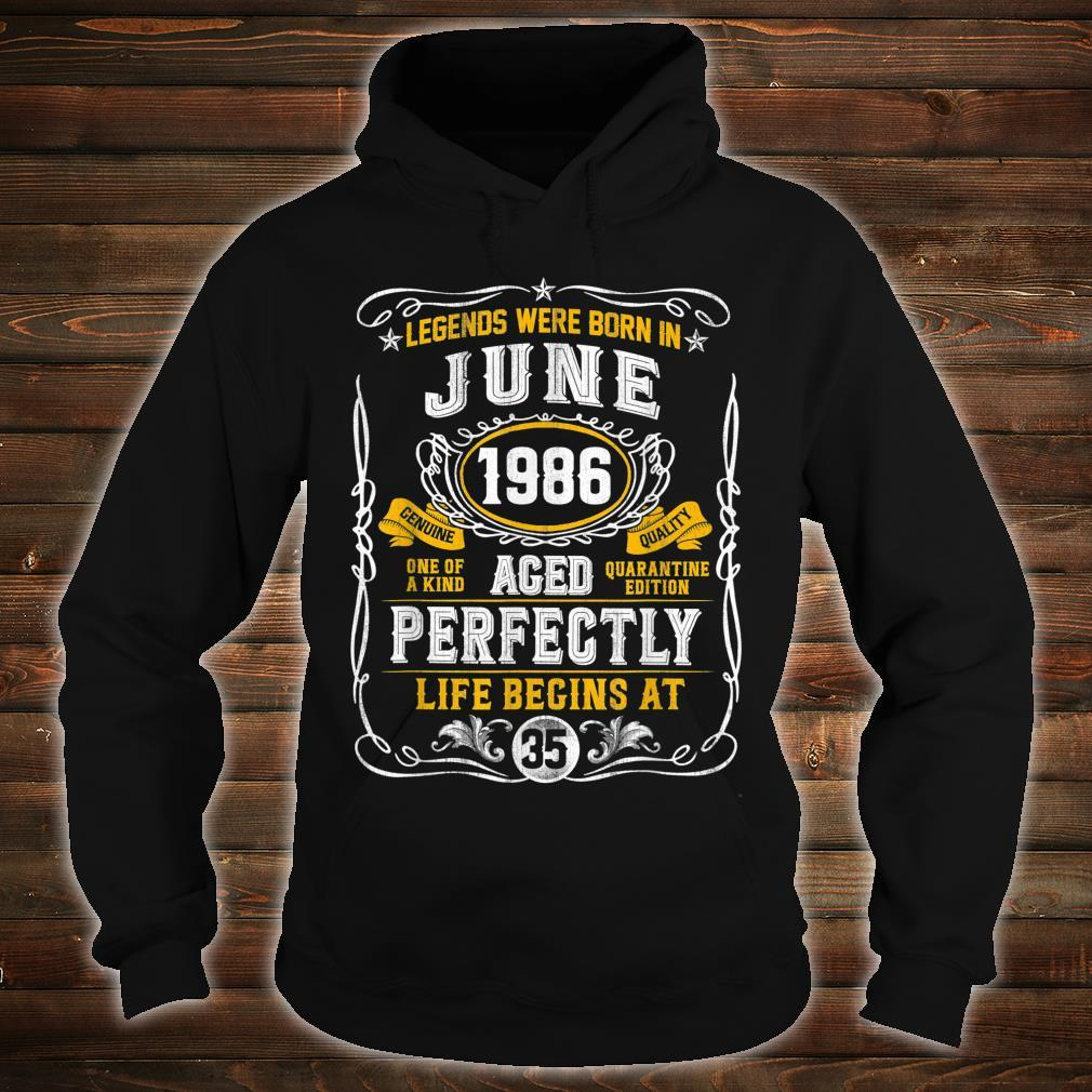 Legends Born In June 1986 35th Birthday 35 Years Old Shirt hoodie