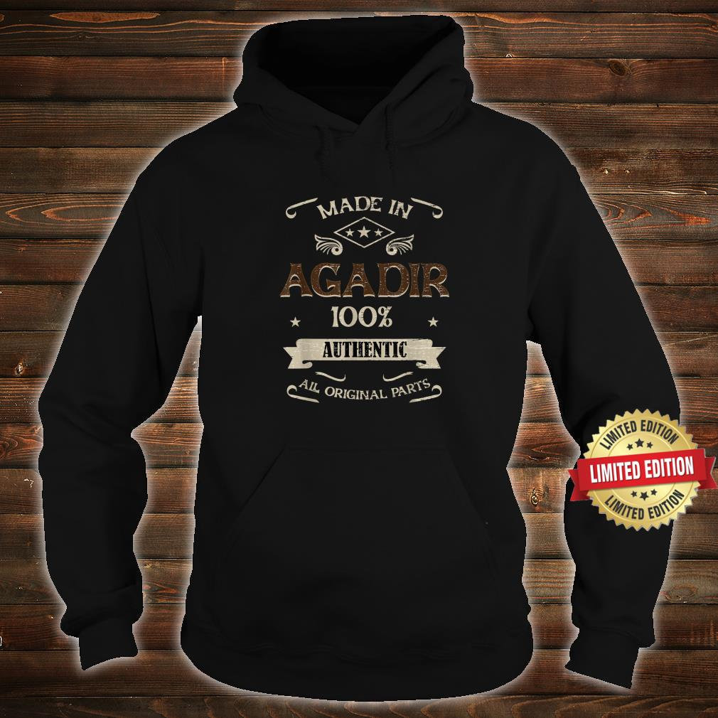 Made in AGADIR Morocco is my Home Shirt hoodie