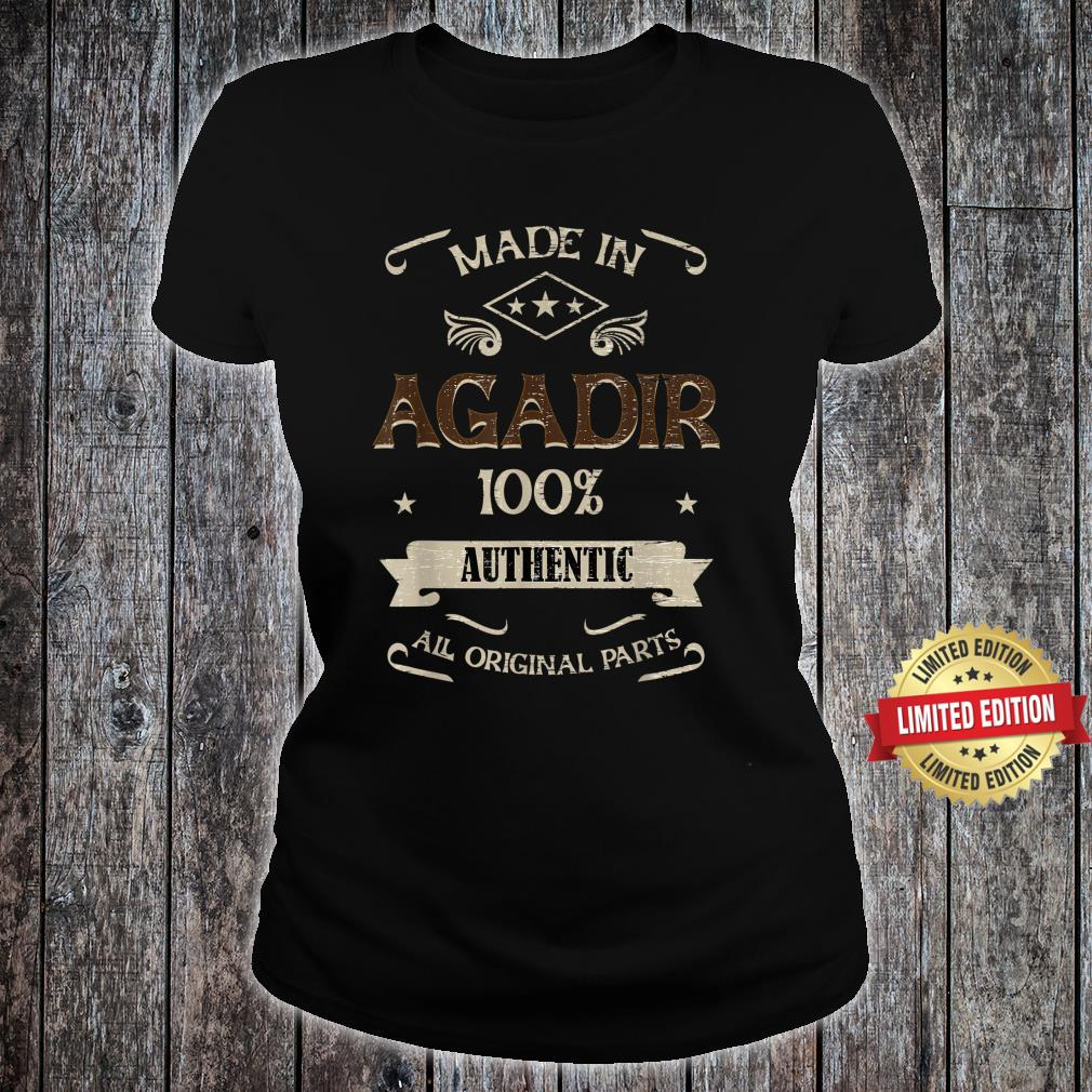 Made in AGADIR Morocco is my Home Shirt ladies tee