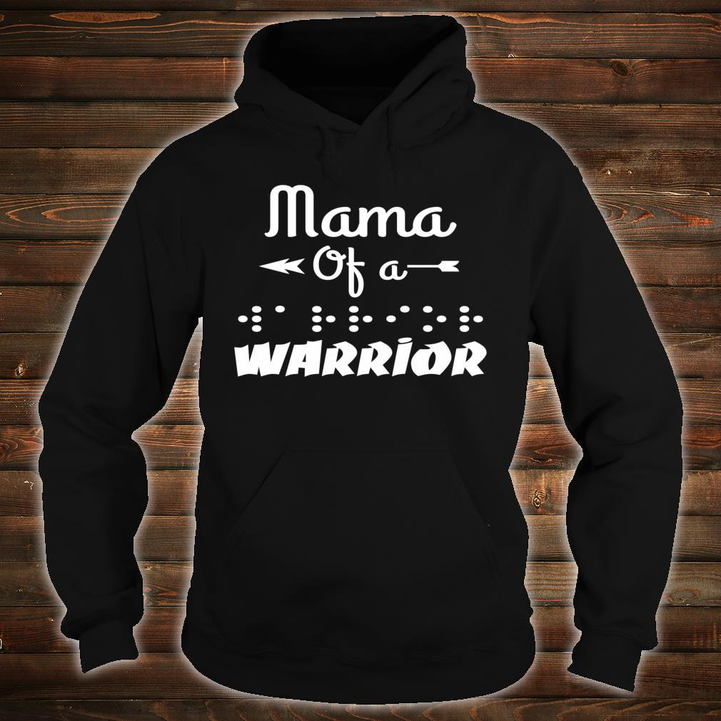 Mama Of A Warrior In Braille Shirt hoodie