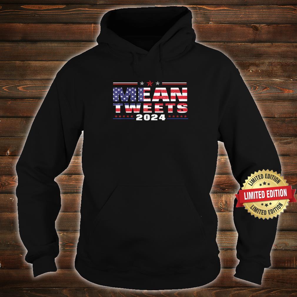 Mean Tweets 2024 American Flag Shirt hoodie
