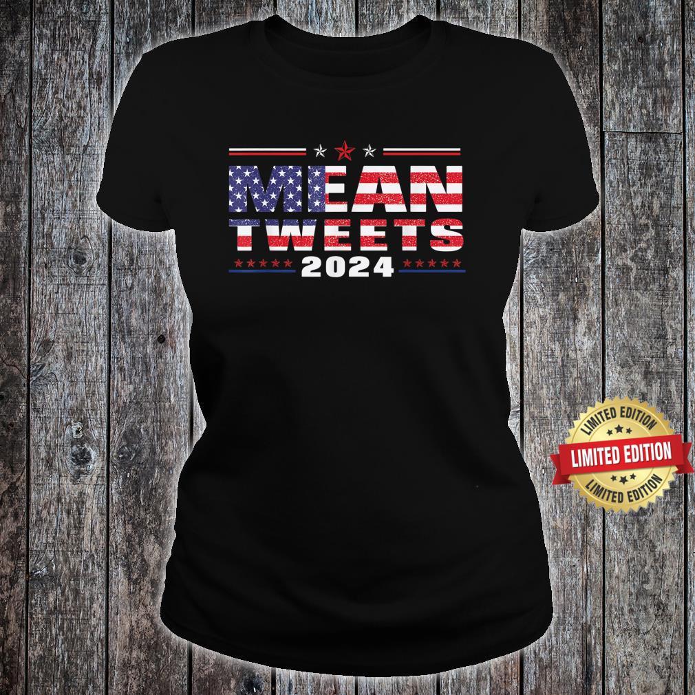 Mean Tweets 2024 American Flag Shirt ladies tee