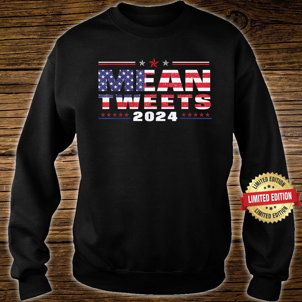 Mean Tweets 2024 American Flag Shirt sweater