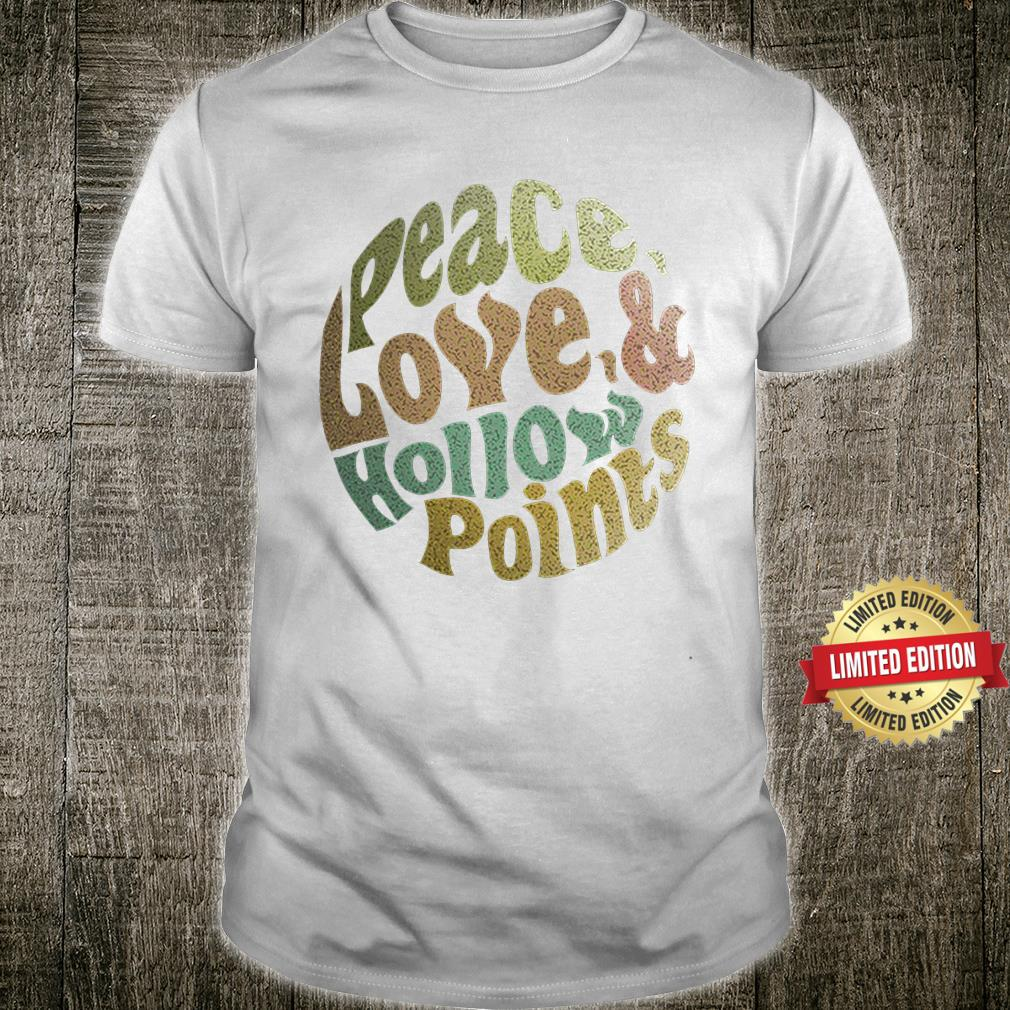 Peace, Love, & Hollow Points Shirt