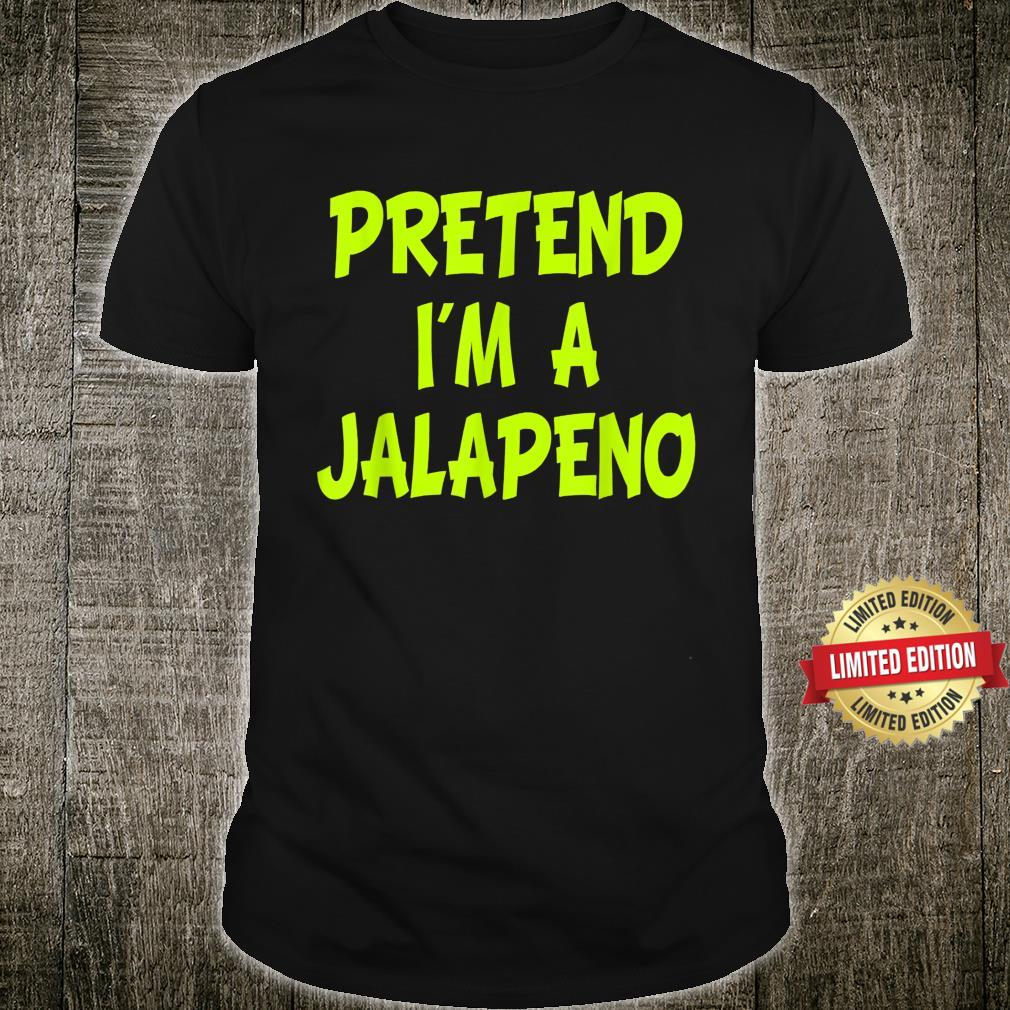 Pretend I'm a Jalapeno Halloween Party Costume Shirt