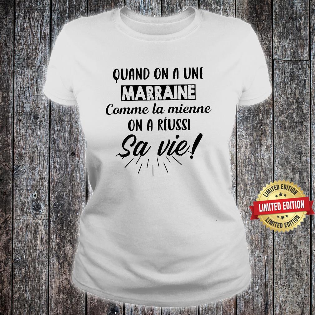 Quand On A Une Marraine Comme La Mienne Sa Vie Shirt ladies tee