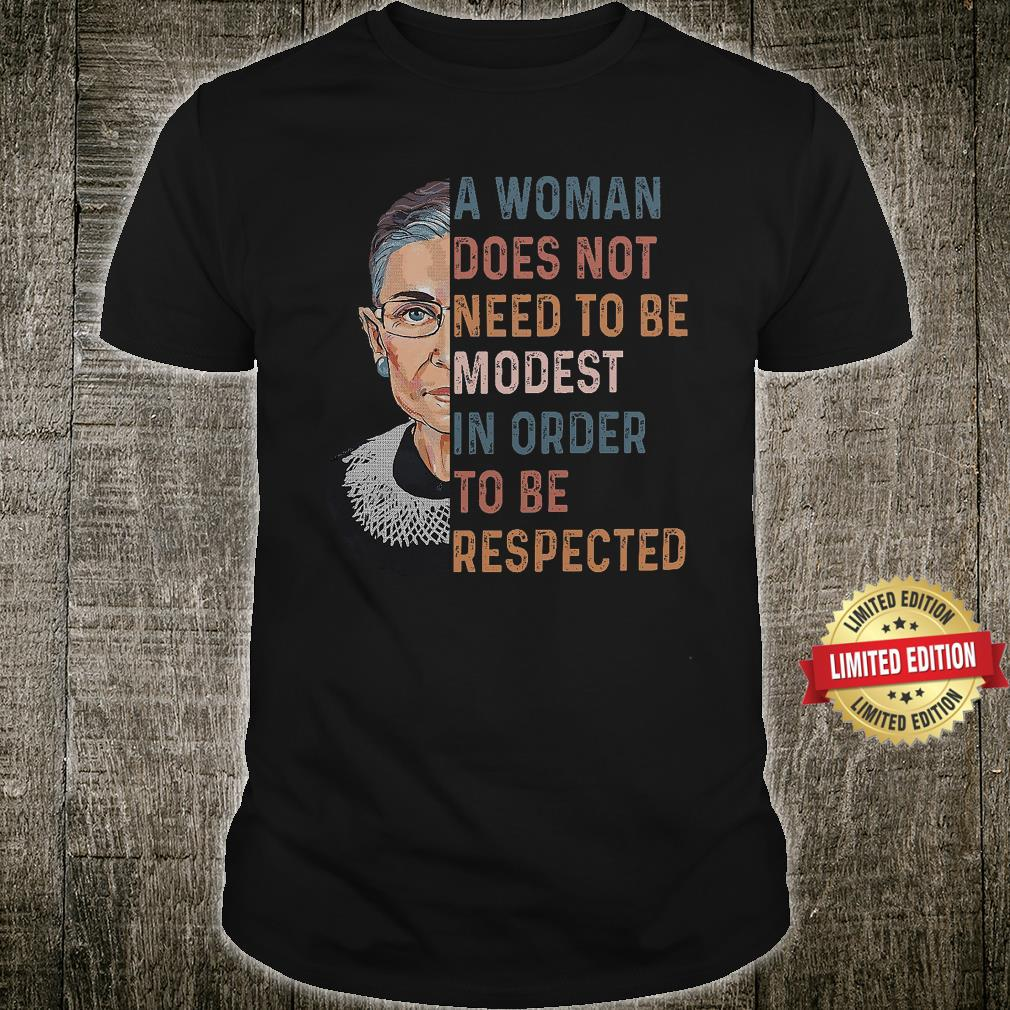RBG A Women Does Not Need To Be Modest Shirt
