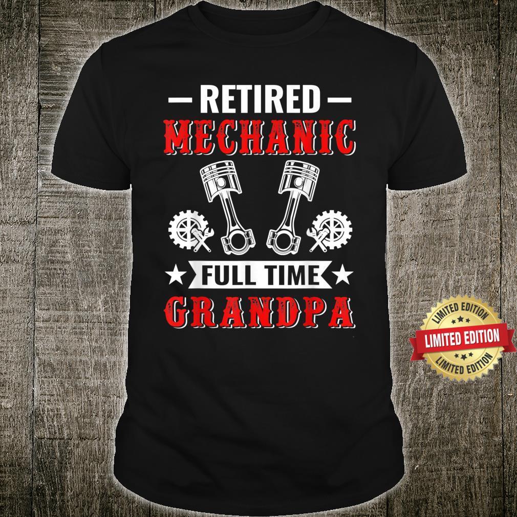 Retired Mechanic Full Time Grandpa Shirt