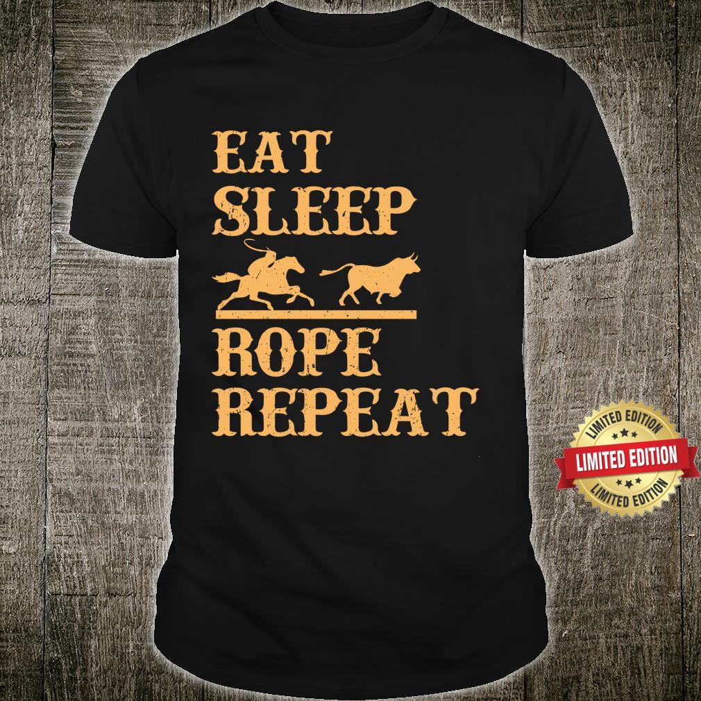 Rodeos Bull Riding Bullfighters Eat Sleep Rope Repeat Shirt