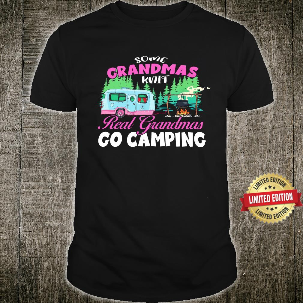 Some Gandmas Kint Real Grandmas Go Camping Shirt