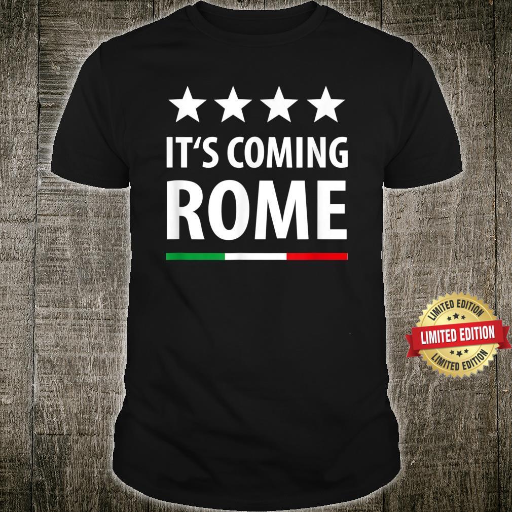 Sta arrivando Roma 2021 it's coming Rome Shirt