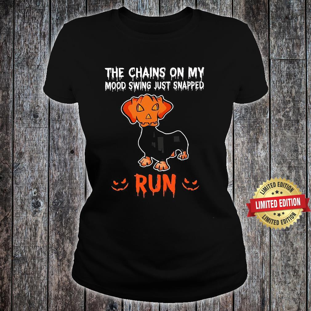 The Chains On My Mood Swing Just Snapped Run Shirt ladies tee